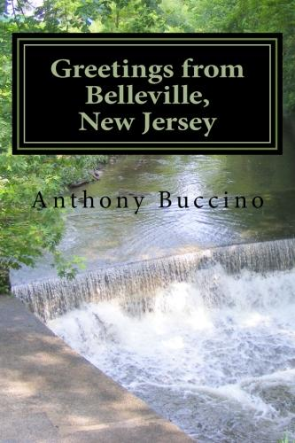 Greetings From Belleville - Collected writings by Anthony Buccino